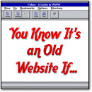 You Know It's An Old Website If...